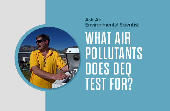 What air pollutants does DEQ Test For?