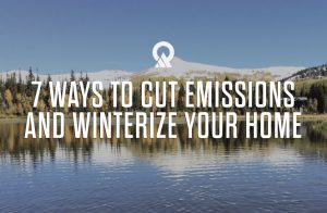 Image of mountains in fall with the words Seven Ways to Cut Emissions and Winterize Your Home