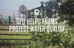 Picture of farm with words: DEQ Helps Farms Protect Water Quality