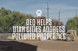 Image of tractors with the words DEQ Helps Utah Cities Address Polluted Properties