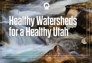 Healthy Watersheds for a Healthy Utah