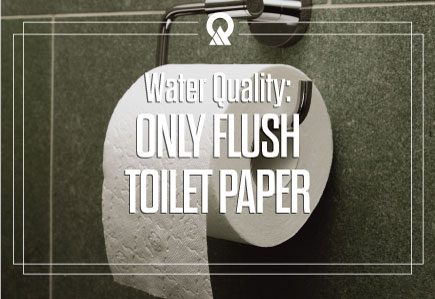 Water Quality: Only Flush Toilet Paper