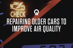 Text reads: Repairing older cars to improve air quality