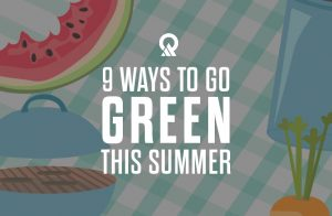 9 Ways To Go Green This Summer