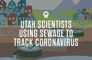 Utah Scientists Using Sewage to Track Coronavirus